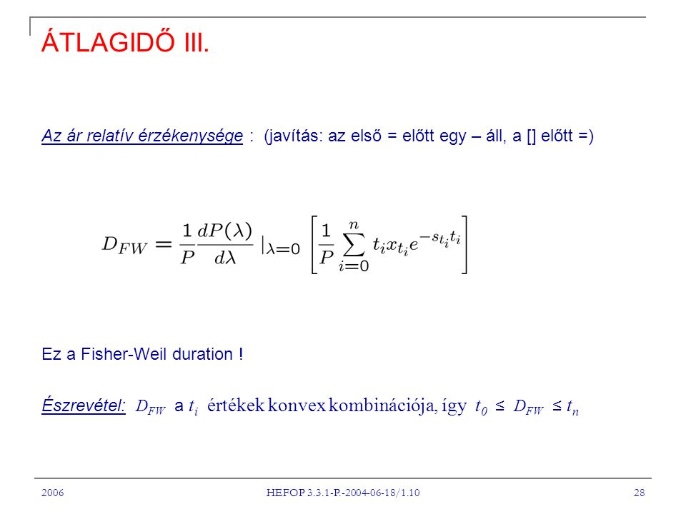 A Tantárgy címe ÁTLAGIDŐ III. Az ár relatív érzékenysége : (javítás: az első = előtt egy – áll, a [] előtt =)